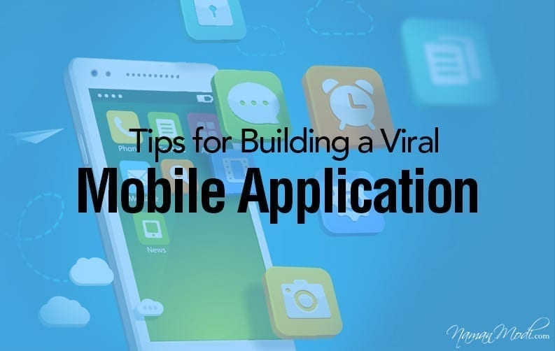 Tips for Building a Viral Mobile Application