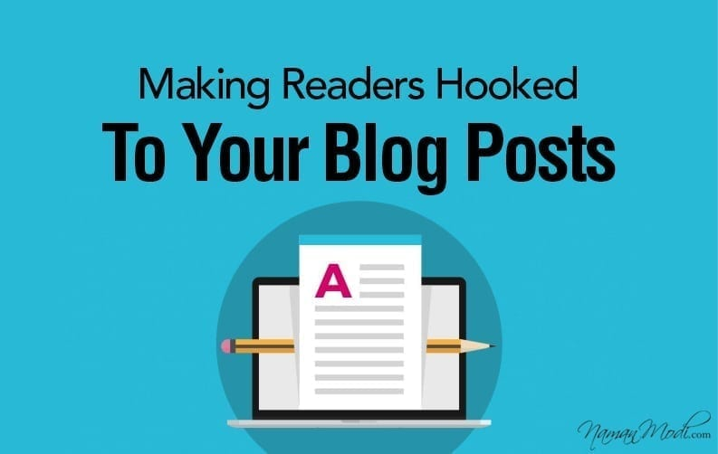 5 Steps for Making Readers Hooked to your Blog Posts NamanModi.com BANNER DESIGN