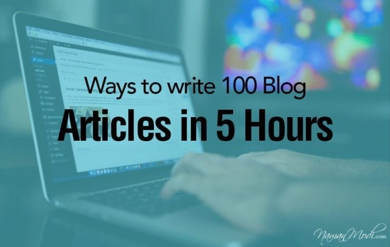 Ways to write 100 Blog Articles in 5 Hours