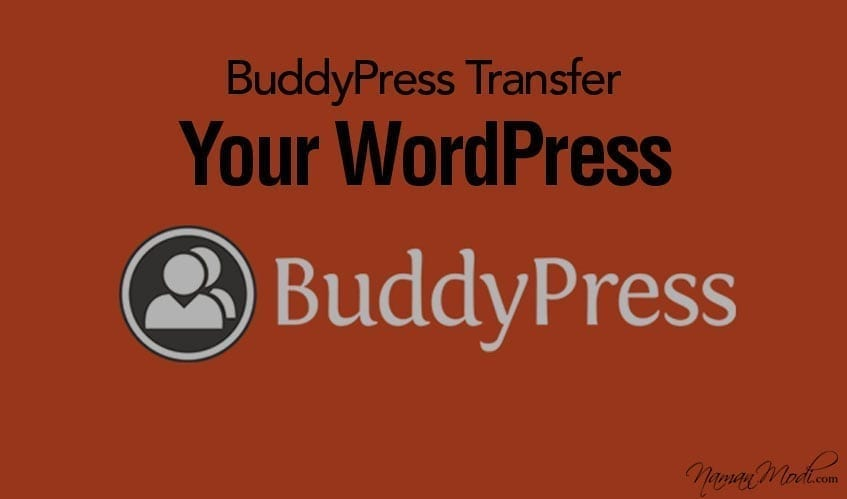 BuddyPress Transfer Your WordPress