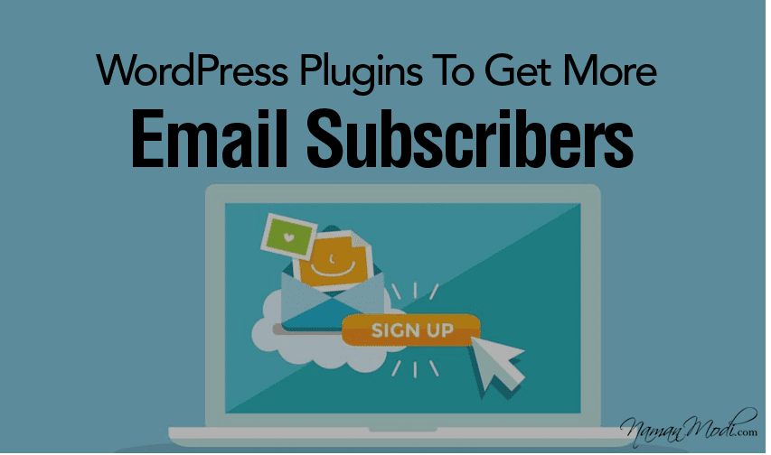 Top 5 WordPress Plugins To Get More Email Subscribers