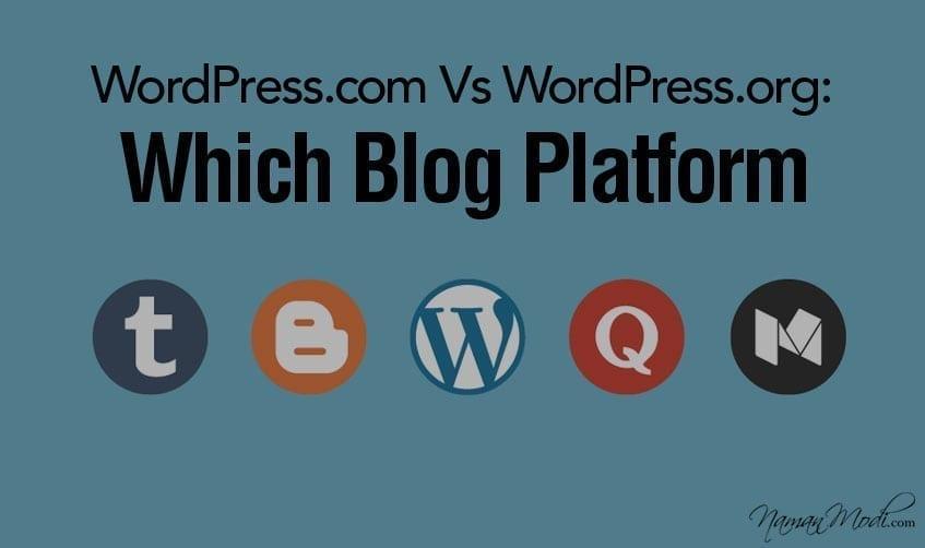 WordPress.com Vs WordPress.org: Which Blog Platform Should I Use?