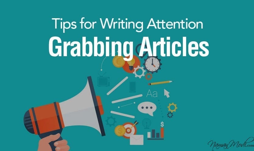 Tips for Writing Attention Grabbing Articles