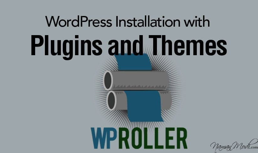 WP Roller: Create Custom WordPress Installation with Plugins and Themes