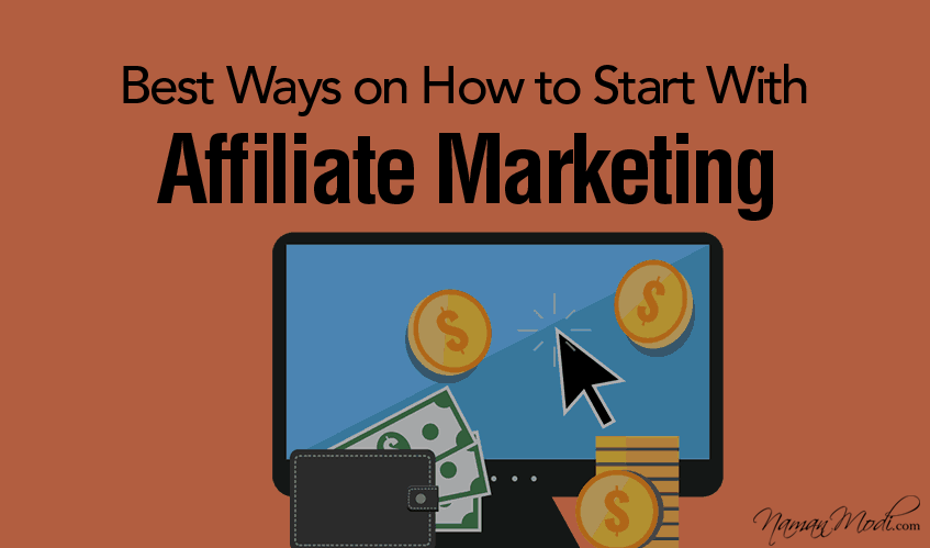 Best Ways on How to Start With Affiliate Marketing
