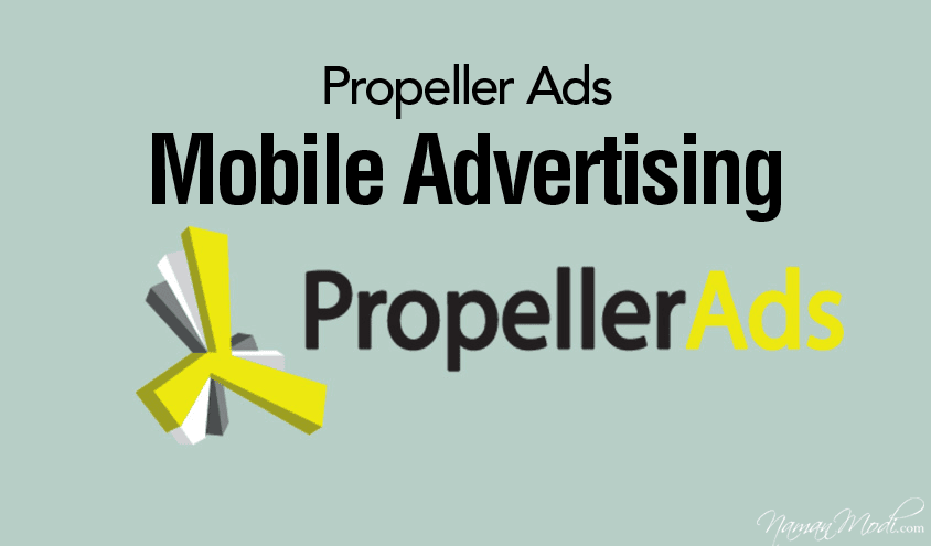 Propeller Ads Review [2020 Update] – Mobile Advertising