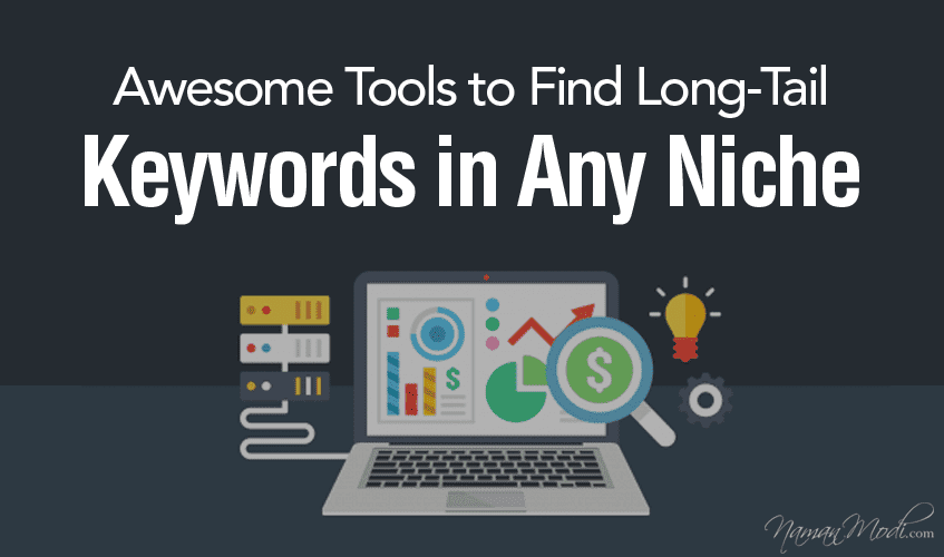 4 Awesome Tools to Find Long-Tail Keywords in Any Niche