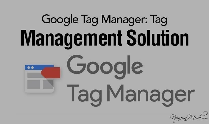 Google Tag Manager: Tag Management Solution