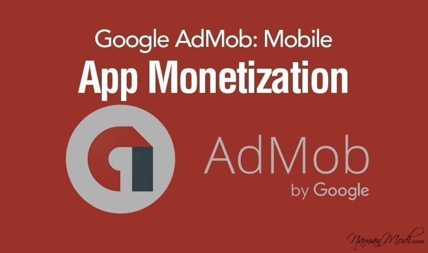 Google AdMob: Mobile App Monetization