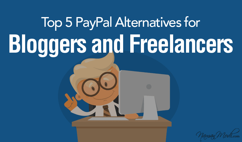 Top 5 PayPal Alternatives for Bloggers and Freelancers