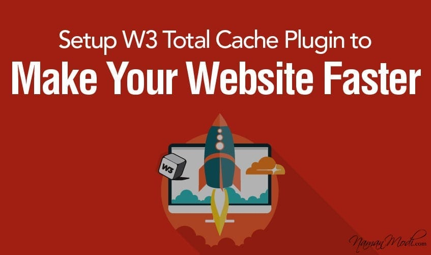 How to Setup W3 Total Cache Plugin to Make Your Website Faster