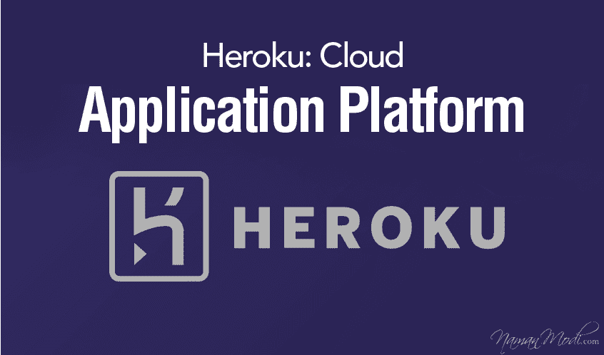 Heroku: Cloud Application Platform