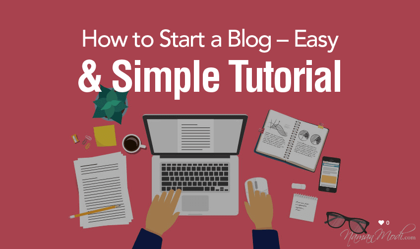 How to Start a Blog – Easy & Simple Tutorial