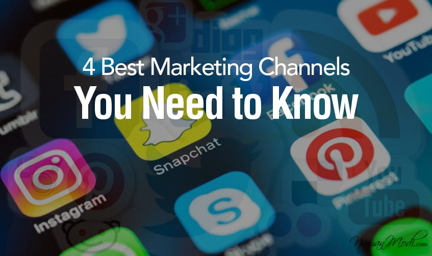 4 Best Marketing Channels You Need to Know