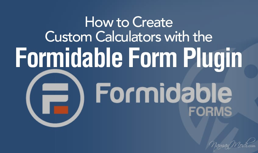 How to Create Custom Calculators with the Formidable Form Plugin