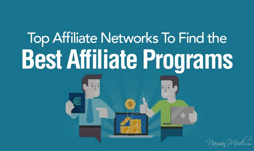 Top Affiliate Networks To Find the best Affiliate Programs