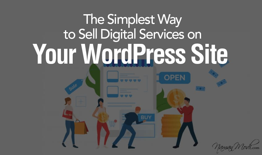 The Simplest Way to Sell Digital Services on Your WordPress Site