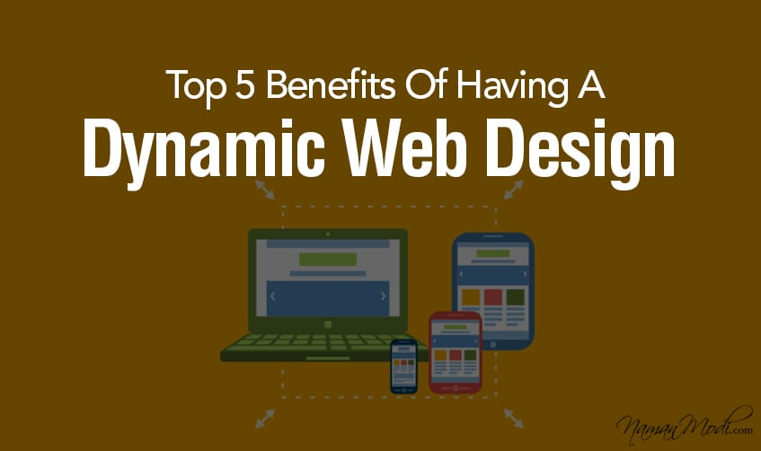 Top 5 Benefits Of Having A Dynamic Web Design