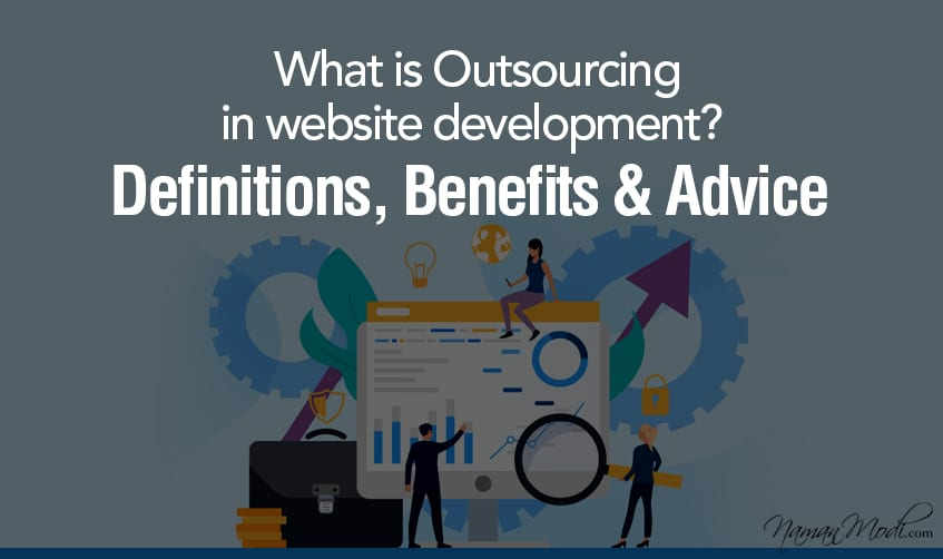 What is Outsourcing in website development? Definitions, Benefits & Advice