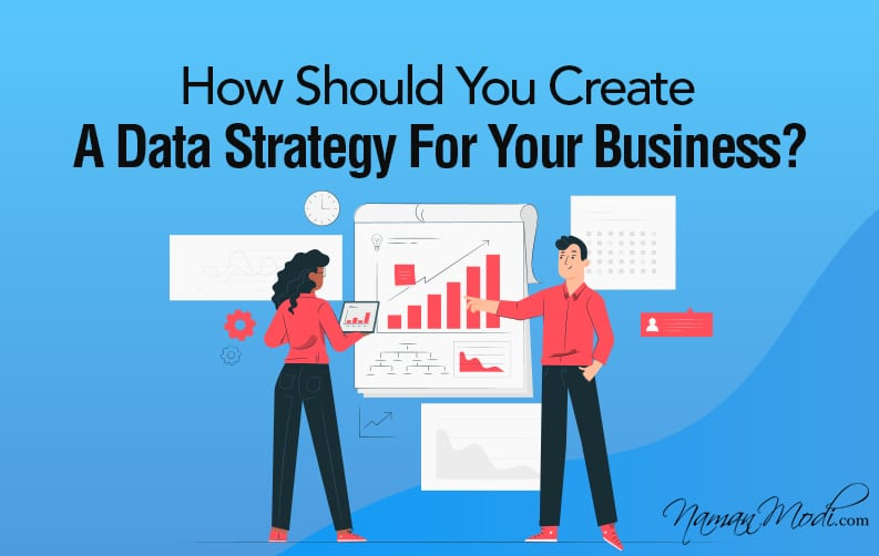 How Should You Create A Data Strategy For Your Business